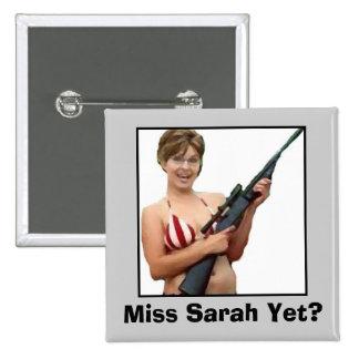 Miss Sarah Yet? Pinback Buttons