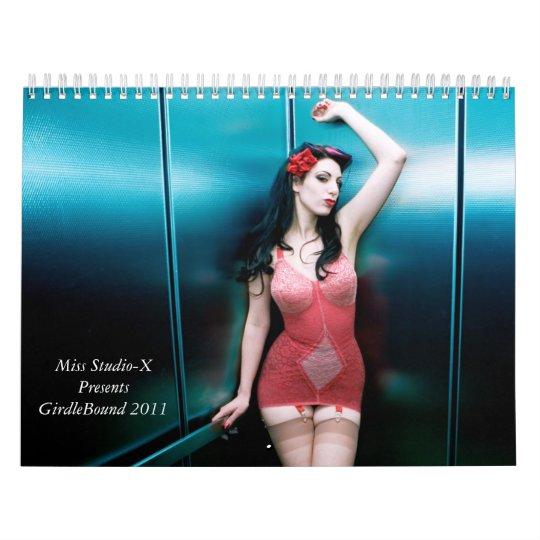 "Miss Studio-X Presents ""GirdleBound Girls 2011"" Calendar"