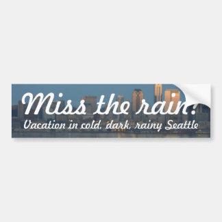 Miss the rain? Vacation in Seattle WA Bumper Sticker