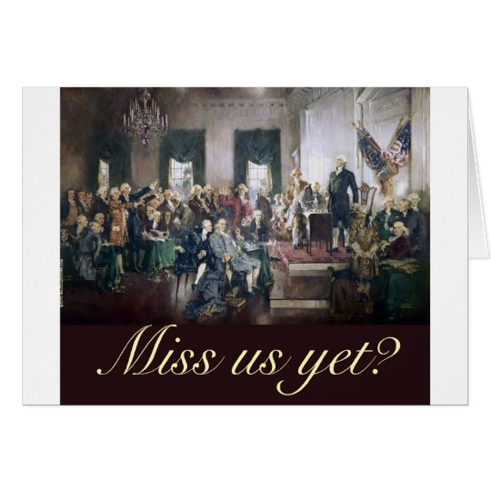 miss us yet constitutional convention founders card