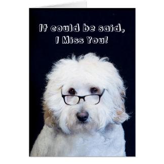 MISS YOU - HUMOR W/DOG/BLACK-RIM GLASSES CARD