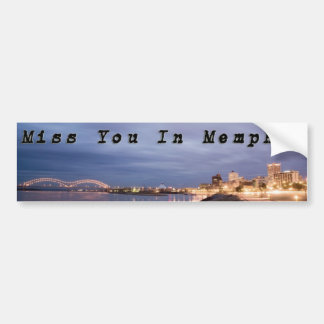 Miss You In Memphis Bumper Sticker