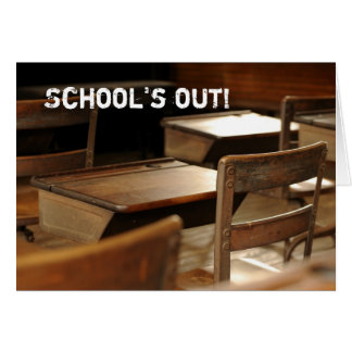 Miss you .... School's out! Card