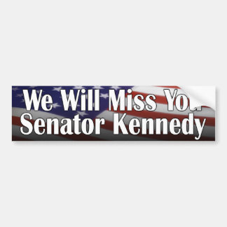 Miss You Ted Kennedy Bumper Sticker