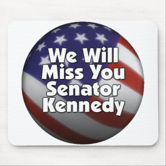 Miss You Ted Kennedy Mouse Pad