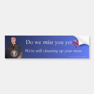 """Miss you yet?"" bumper sticker. Bumper Sticker"