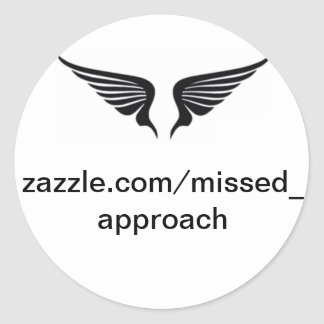Missed Approach Zazzle Stickers