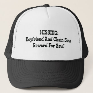 Missing Boyfriend And Chainsaw Reward For Saw Trucker Hat