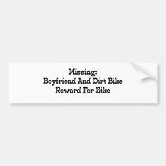 Missing Boyfriend And Dirt Bike Reward or Bike Bumper Sticker