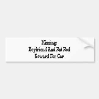 Missing Boyfriend And Rat Rod Reward For Car Bumper Sticker