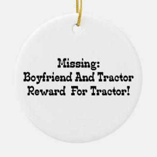 Missing Boyfriend And Tractor Reward For Tractor Ceramic Ornament