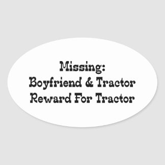 Missing Boyfriend And Tractor Reward For Tractor Oval Sticker