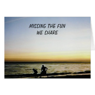 MISSING EVERYTHING WE SHARE GREETING CARD
