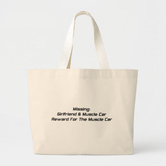 Missing Girlfriend And Muscle Car Reward For Muscl Tote Bag