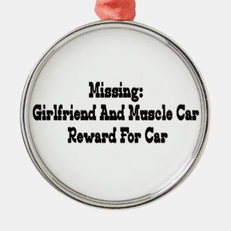 Missing Girlfriend & Muscle Car Reward For Car Metal Ornament