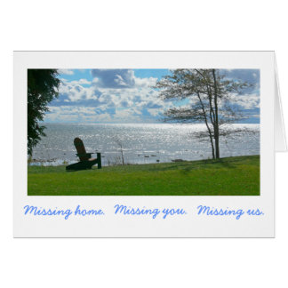 """Missing Home. Missing you. Missing Us."" (photog) Card"