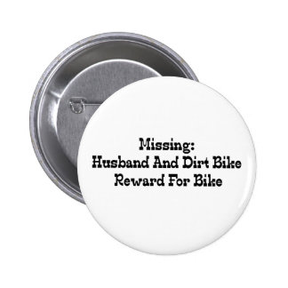 Missing Husband And Dirt Bike Reward For Bike Pinback Buttons