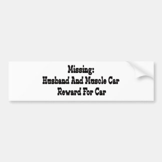 Missing Husband And Muscle Car Reward For Car Bumper Sticker
