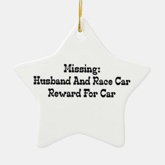 Missing Husband And Race Car Reward For Car Ceramic Ornament