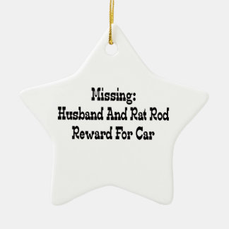Missing Husband And Rat Rod Reward For Car Ceramic Ornament