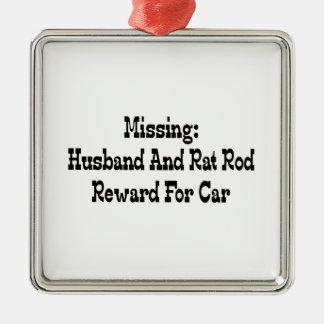 Missing Husband And Rat Rod Reward For Car Metal Ornament