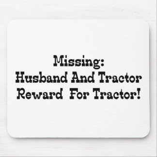 Missing Husband And Tractor Reward For Tractor Mouse Pad