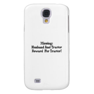 Missing Husband And Tractor Reward For Tractor Samsung Galaxy S4 Cover