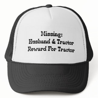 Missing Husband And Tractor Reward For Tractor Trucker Hat