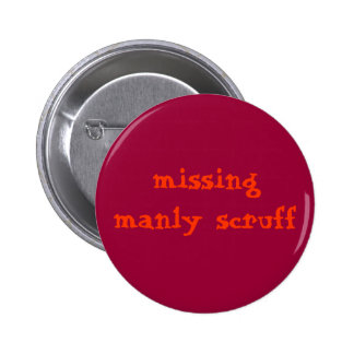 Missing manly scruff pinback button