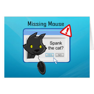 Missing Mouse? Spank the cat! Greeting Card