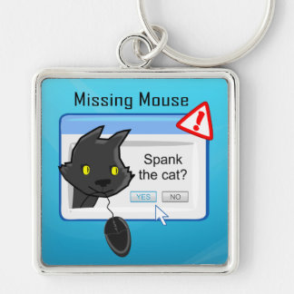 Missing Mouse? Spank the cat! Silver-Colored Square Keychain
