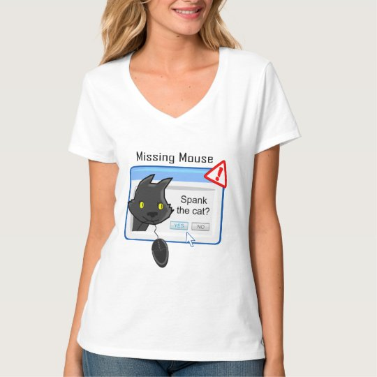 Missing Mouse? Spank the cat! T-Shirt