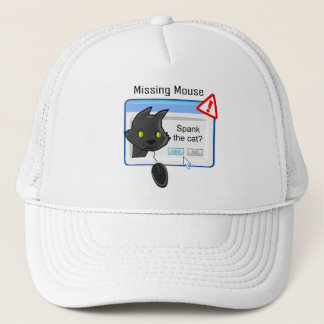 Missing Mouse? Spank the cat! Trucker Hat