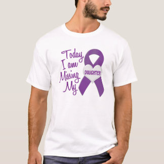 Missing My Daughter 1 (Purple Ribbon) T-Shirt