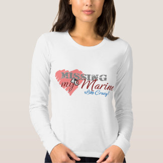Missing My Marine Like Crazy! T-Shirt