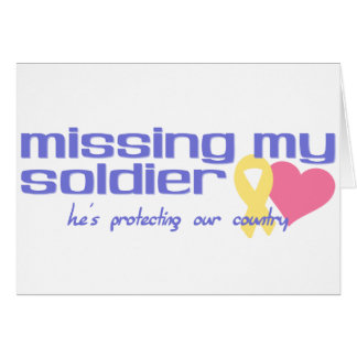 Missing My Soldier Greeting Card