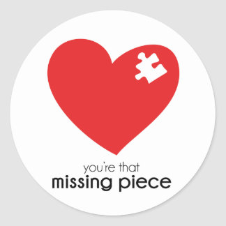 Missing Piece of My Heart Classic Round Sticker