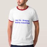 Missing Something? Football T-Shirt