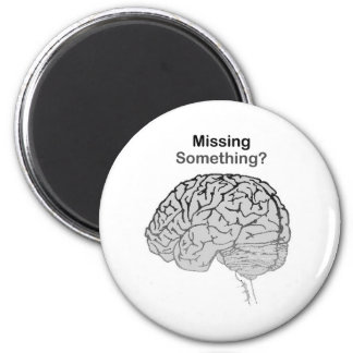 Missing Something? 2 Inch Round Magnet