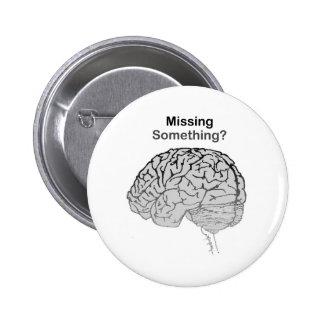 Missing Something? Pinback Button