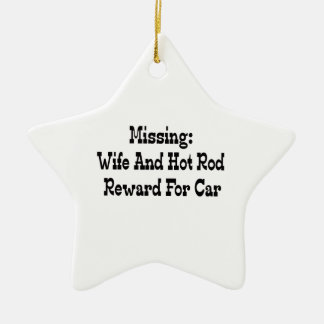 Missing Wife And Hot Rod Reward For Car Ceramic Ornament