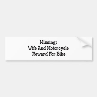 Missing Wife And Motorcycle Reward For Bike Bumper Sticker