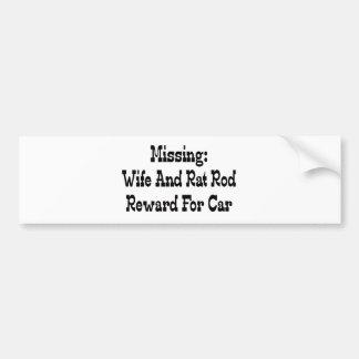 Missing Wife And Rat Rod Reward For Car Bumper Sticker