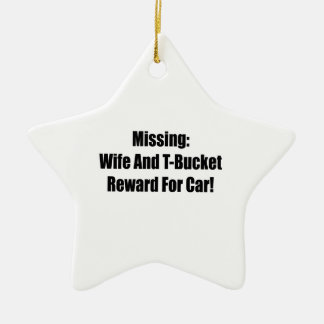 Missing Wife And Tbucket Reward For Car Ceramic Ornament