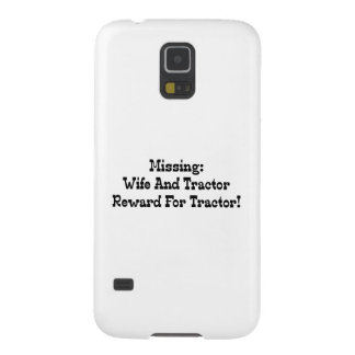 Missing Wife And Tractor Reward For Tractor Case For Galaxy S5