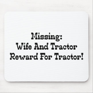 Missing Wife And Tractor Reward For Tractor Mouse Pad