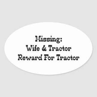Missing Wife And Tractor Reward For Tractor Oval Sticker