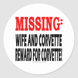 Missing Wife & Corvette Reward for Corvette Round Stickers