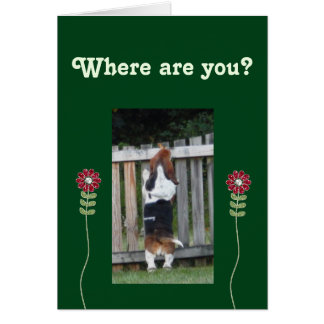 """Missing You"" Card w/Basset Looking Over Fence"