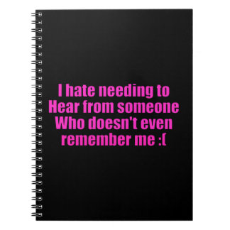 MISSING YOU I HATE NEEDING TO HEAR FROM SOMEONE WH SPIRAL NOTE BOOKS